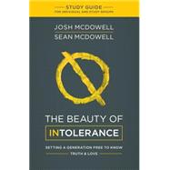 The Beauty of Intolerance by McDowell, Josh; McDowell, Sean, 9781634093286
