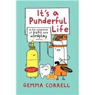 It's a Punderful Life: A Fun Collection of Puns and Wordplay by Correll, Gemma, 9781909313286