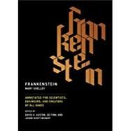 Frankenstein by Shelley, Mary Wollstonecraft; Guston, David H.; Finn, Ed; Robert, Jason Scott; Robinson, Charles E., 9780262533287