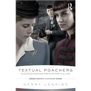 Textual Poachers: Television Fans and Participatory Culture by Jenkins; Henry, 9780415533287