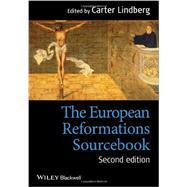 The European Reformations Sourcebook by Lindberg, Carter, 9780470673287