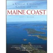 A Visual Cruising Guide to the Maine Coast by Bildner, James, 9780071453288