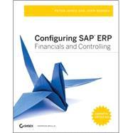 Configuring SAP ERP Financials and Controlling by Jones, Peter; Burger, John, 9780470423288