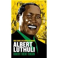 Albert Luthuli by Vinson, Robert Trent, 9780821423288