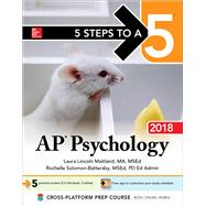 5 Steps to a 5: AP Psychology 2018 Edition by Maitland, Laura Lincoln, 9781259863288