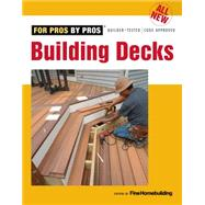 All New Building Decks by Fine Homebuilding, 9781631863288