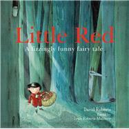 Little Red by Roberts-maloney, Lynn (RTL); Roberts, David, 9781843653288