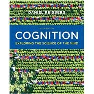 Cognition: Exploring the Science of the Mind by Daniel Reisberg, 9780393293289