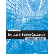 Exercises in Building Construction by Allen, Edward; Iano, Joseph, 9781118653289