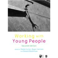 Working With Young People by Curran, Sheila; Harrison, Roger; MacKinnon, Donald, 9781446273289