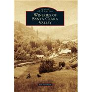 Wineries of Santa Clara Valley by Stenehjem, Bev, 9781467133289