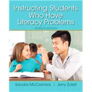 Instructing Students Who Have Literacy Problems by Sandra  McCormick;   Jerry  Zutell, 9780133563290