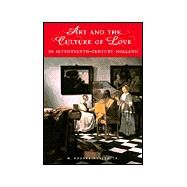 Art and the Culture of Love in Seventeenth-Century Holland by H. Rodney Nevitt Jr., 9780521643290