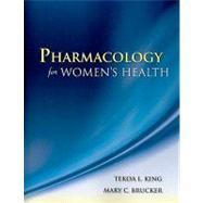 Pharmacology for Women's Health by King, Tekoa L.; Brucker, Mary C., 9780763753290
