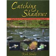 Catching Shadows by Strolis, Rich, 9780811713290