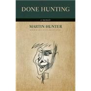 Done Hunting A Memoir by Hunter, Martin, 9781770413290