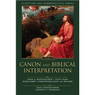 Canon and Biblical Interpretation by Bartholomew, Craig; Hahn, Scott; Parry, Robin; Seitz, Christopher; Wolters, Al, 9780310523291