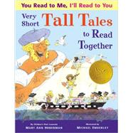 You Read to Me, I'll Read to You Very Short Tall Tales to Read Together by Hoberman, Mary Ann; Emberley, Michael, 9780316183291