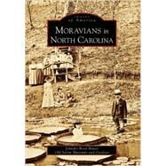 Moravians in North Carolina, (NC) by Bower, Jennifer Bean, 9780738543291