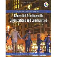 Empowerment Series: Generalist Practice with Organizations and Communities by Kirst-Ashman, Karen K.; Hull, Jr., Grafton H., 9781305943292
