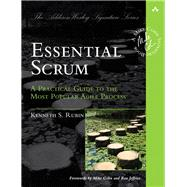 Essential Scrum A Practical Guide to the Most Popular Agile Process by Rubin, Kenneth S., 9780137043293