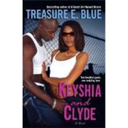Keyshia and Clyde by BLUE, TREASURE E., 9780345493293