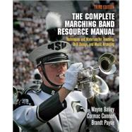 The Complete Marching Band Resource Manual by Bailey, Wayne; Cannon, Cormac; Payne, Brandt, 9780812223293