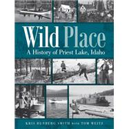 Wild Place by Smith, Kris Runberg; Weitz, Tom (CON), 9780874223293