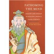 Fathoming the Mind by Wallace, B. Alan; Blundell, Dion; Natanya, Eva, 9781614293293