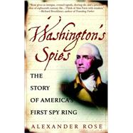 Washington's Spies by ROSE, ALEXANDER, 9780553383294