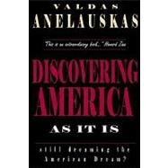 Discovering America As It Is by Anelauskas, Valdas, 9780932863294