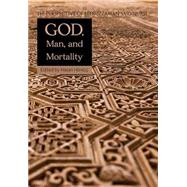 God, Man, Mortality: The Perspective of Bediuzzaman Said Nursi by Horkuc, Hasan; Turner, Colin, 9781597843294
