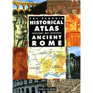 The Penguin Historical Atlas of Ancient Rome by Scarre, Chris, 9780140513295