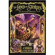 The Land of Stories: An Author's Odyssey by Colfer, Chris, 9780316383295