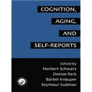 Cognition, Aging and Self-Reports by Schwarz,Norbert, 9780415763295