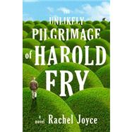 The Unlikely Pilgrimage of Harold Fry by JOYCE, RACHEL, 9780812993295
