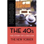 The 40s: The Story of a Decade by THE NEW YORKER MAGAZINEFINDER, HENRY, 9780812983296
