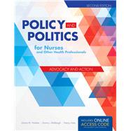 Policy and Politics for Nurses and Other Health Professionals: Advocacy and Action by Nickitas, Donna M., Ph.D., R.N.; Middaugh, Donna J., Ph.D., R.N.; Aries, Nancy, Ph.D., 9781284053296