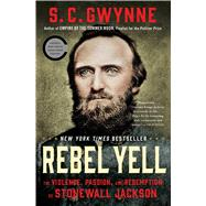 Rebel Yell by Gwynne, S. C., 9781451673296