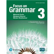 Focus on Grammar 3 with Essential Online Resources by Fuchs, Marjorie; Bonner, Margaret; Westheimer, Miriam, 9780134583297