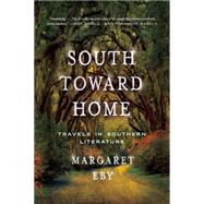 South Toward Home by Eby, Margaret, 9780393353297
