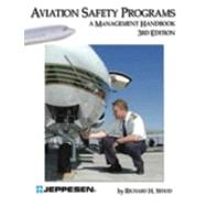 Aviation Safety Programs : A Management Handbook by Wood, Richard H., 9780884873297