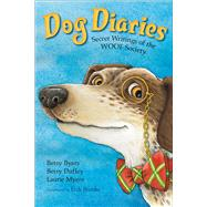 Dog Diaries Secret Writings of the WOOF Society by Brooks, Erik; Byars, Betsy; Duffey, Betsy; Myers, Laurie, 9781250073297
