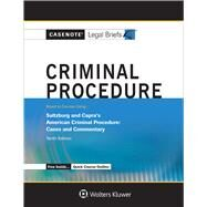 Casenote Legal Briefs for Criminal Procedure, Keyed to Saltzburg and Capra by Casenote Legal Briefs, 9781454873297