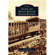 Along the Mount Beacon Incline Railway by Bilotto, Gregory; Dilorenzo, Frank, 9781467123297