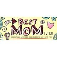 To the Best Mom Ever! by Jackson, Kate, 9781492633297