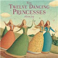 The Twelve Dancing Princesses by Jay, Alison, 9781499803297
