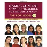 Making Content Comprehensible for English Learners The SIOP Model, with Enhanced Pearson eText -- Access Card Package by Echevarria, Jana J.; Vogt, MaryEllen J.; Short, Deborah J., 9780134403298