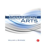 Management and the Arts by Byrnes; William James, 9780415663298