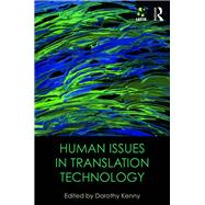 Human Issues in Translation Technology by Kenny; Dorothy, 9781138123298